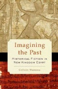 Imagining the Past: Historical Fiction in New Kingdom Egypt (Hardcover)