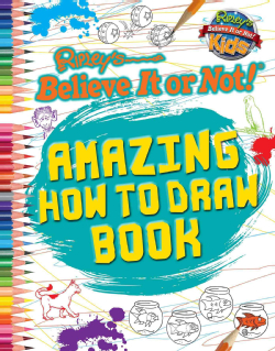 Ripley's Believe It or Not! Amazing How to Draw Book (Paperback)
