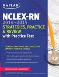 Kaplan NCLEX-RN 2014-2015 Strategies, Practice, and Review With Practice Test (Paperback)