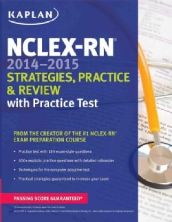 Kaplan NCLEX-RN 2014-2015: Strategies, Practice, & Review With Practice Test (Paperback)