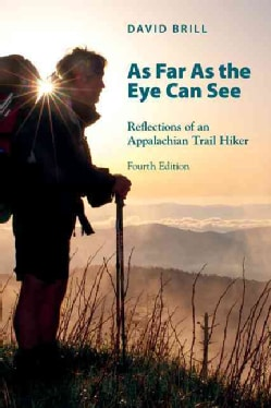 As Far as the Eye Can See: Reflections of an Appalachian Trail Hiker (Paperback)