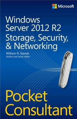 Windows Server 2012 R2: Storage, Security & Networking: Pocket Consultant (Paperback)