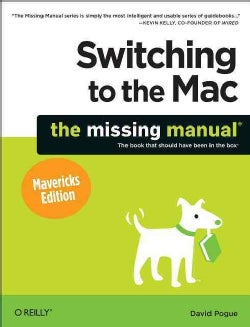 Switching to the Mac: The Missing Manual: Mavericks Edition (Paperback)