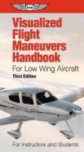 Visualized Flight Maneuvers Handbook for Low Wing Aircraft: For Instructors and Students (Paperback)