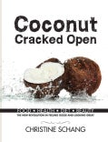 Coconut Cracked Open: Food, Health, Diet, Beauty: the New Revolution in Feeling Good and Looking Great (Hardcover)