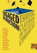 Engaged Instruction: Thriving Classrooms in the Age of the Common Core (Paperback)