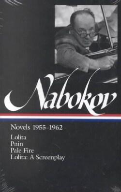 Vladimir Nabokov: Novels 1955-1962 : Lolita, Pnin, Pale Fire, Lolita : A Screenplay (Hardcover)