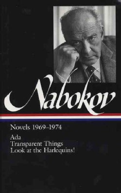 Vladimir Nabokov: Novels 1969-1974 : Ada or Ardor : A Family Chronicle, Transparent Things, Look at the Harlequins! (Hardcover)