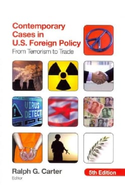 Contemporary Cases in U.S. Foreign Policy: From Terrorism to Trade (Paperback)