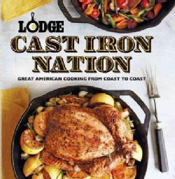 Lodge Cast Iron Nation: Great American Cooking from Coast to Coast (Paperback)