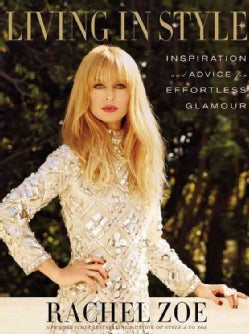 Living in Style: Inspiration and Advice for Everyday Glamour (Hardcover)