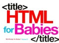 HTML for Babies (Board book)