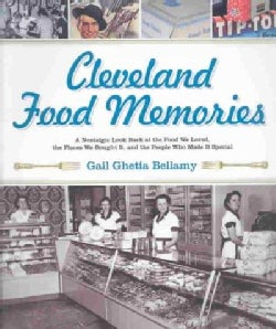 Cleveland Food Memories: A Nostalgic Look Back at Food We Loved, the Places We Boughtit, and the People Who Made ... (Paperback)