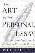 The Art of the Personal Essay: An Anthology from the Classical Era to the Present (Paperback)