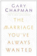 The Marriage You've Always Wanted (Paperback)
