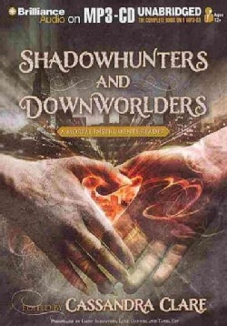 Shadowhunters and Downworlders: A Mortal Instruments Reader (CD-Audio)