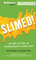 Slimed: An Oral History of Nickelodeon's Golden Age (CD-Audio)