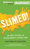 Slimed: An Oral History of Nickelodeon's Golden Age, Library Edition (CD-Audio)