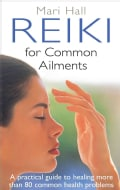 Reiki for Common Ailments: A Practical Guide to Healing (Paperback)