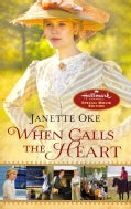 When Calls the Heart: Hallmark Channel Special Movie Edition (Paperback)
