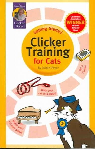 Getting Started: Clicker Training for Cats (Paperback)