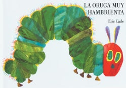 LA Oruga Muy Hambrienta / The Very Hungry Caterpillar (Board book)