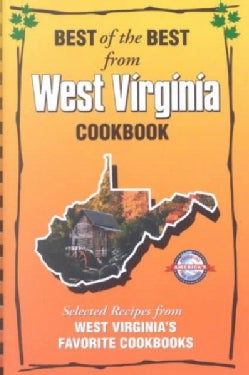 Best of the Best from West Virginia Cookbook: Selected Recipes from West Virginia's Favorite Cookbooks (Spiral bound)