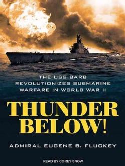Thunder Below!: The USS Barb Revolutionizes Submarine Warfare in World War II: Library Edition (CD-Audio)