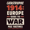 Catastrophe 1914: Europe Goes to War (Pre-recorded digital audio player)