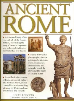 Ancient Rome: A Complete History of the Rise and Fall of the Roman Empire, Chronicling the Story of the Most Impo... (Paperback)