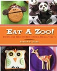 Eat a Zoo!: Recipes and Ideas for Irresistible Animal Treats (Paperback)
