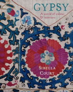 Gypsy: A World of Colour & Interiors (Hardcover)