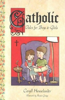 Catholic Tales for Boys and Girls (Paperback)