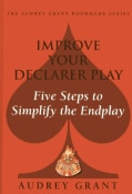 Improve Your Declarer Play: Five Steps to Simplify the Endplay (Paperback)