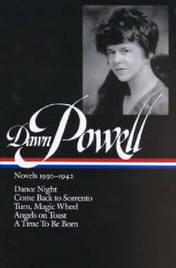 Novels 1930-1942: Dance Night/Come Back to Sorrento, Turn, Magic Wheel/Angels on Toast/a Time to Be Born (Hardcover)
