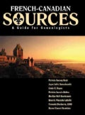French-Canadian Sources: A Guide for Genealogists (Hardcover)