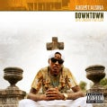 August Alsina - Downtown: Life Under The Gun (Parental Advisory)