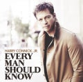 Harry Jr. Connick - Every Man Should Know