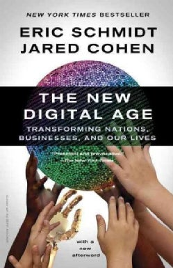 The New Digital Age: Transforming Nations, Businesses, and Our Lives (Paperback)