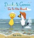 Duck & Goose Go to the Beach (Hardcover)