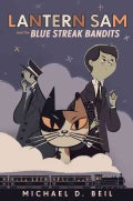 Lantern Sam and the Blue Streak Bandits (Hardcover)