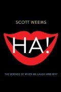 Ha!: The Science of When We Laugh and Why (Hardcover)