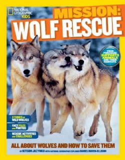 Mission: Wolf Rescue: All About Wolves and How to Save Them (Paperback)