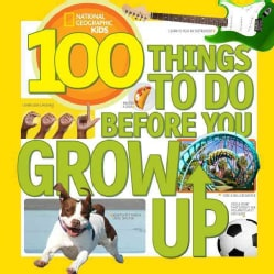 100 Things to Do Before You Grow Up (Paperback)