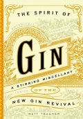 The Spirit of Gin: A Stirring Miscellany of the New Gin Revival (Hardcover)
