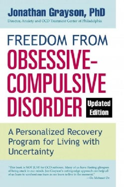 Freedom from Obsessive-Compulsive Disorder: A Personalized Recovery Program for Living With Uncertainty (Paperback)
