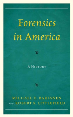 Forensics in America: A History (Hardcover)
