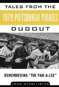 "Tales from the 1979 Pittsburgh Pirates: Remembering ""The Fam-a-lee"" (Hardcover)"