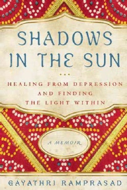Shadows in the Sun: Healing from Depression and Finding the Light Within (Paperback)