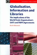 Globalisation, Information And Libraries: The Implications of the World Trade Organisation's Gats And Trips Agree... (Paperback)
